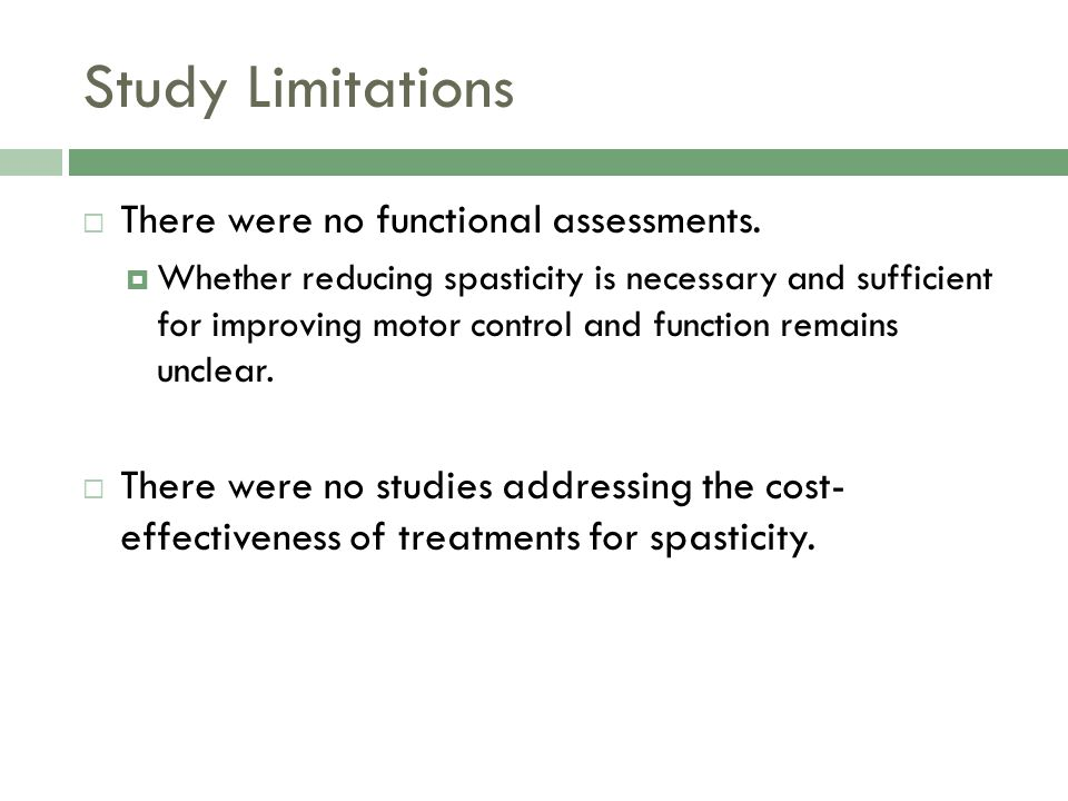 Study Limitations There were no functional assessments.