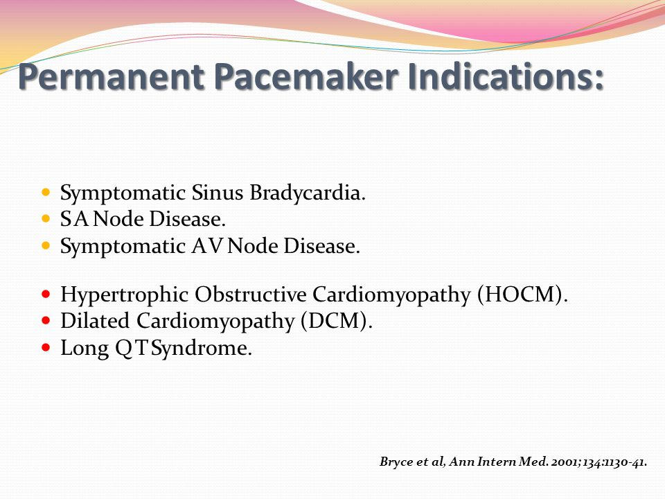 Permanent Pacemaker Indications: