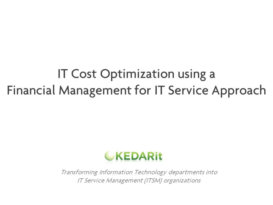 IT Cost Optimization using a Financial Management for IT Service Approach