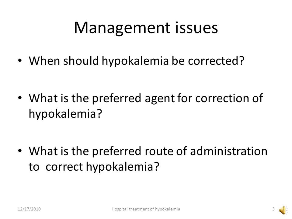 Hospital treatment of hypokalemia