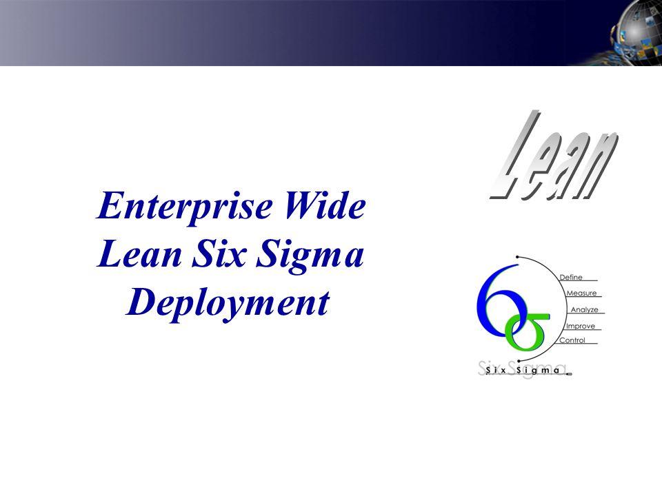 Enterprise Wide Lean Six Sigma Deployment
