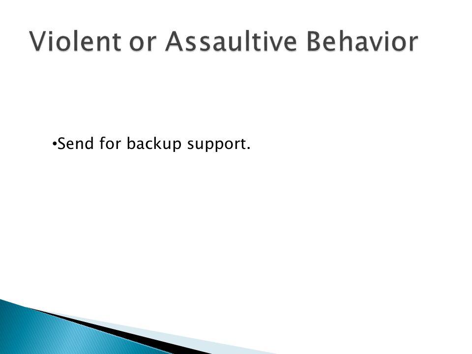 Violent or Assaultive Behavior