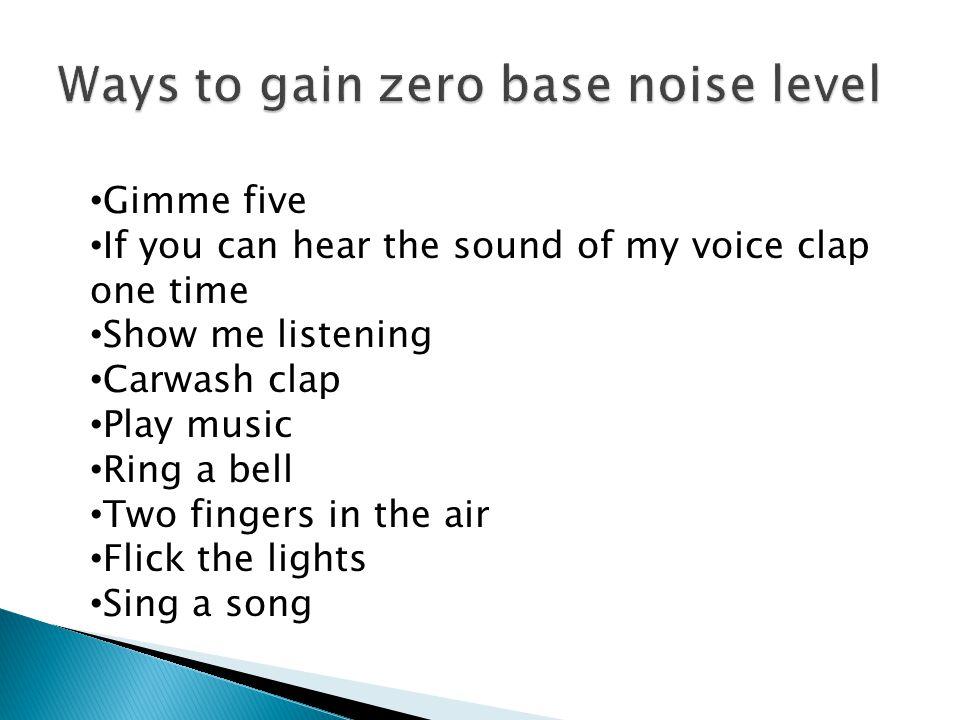 Ways to gain zero base noise level