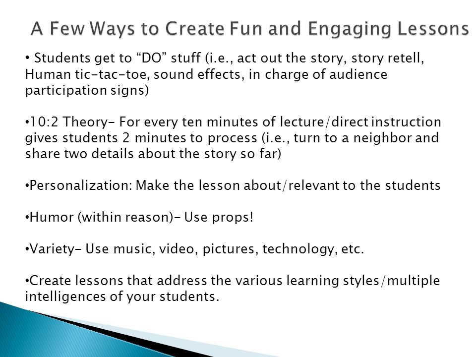A Few Ways to Create Fun and Engaging Lessons