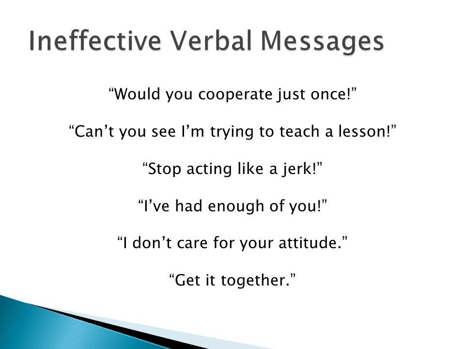 Ineffective Verbal Messages