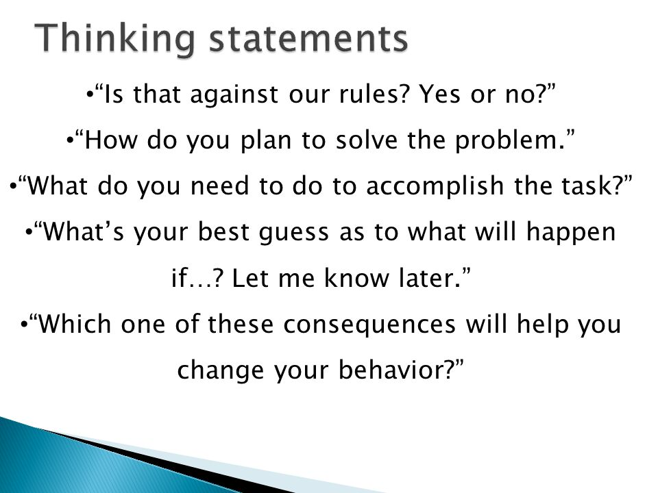Thinking statements Is that against our rules Yes or no