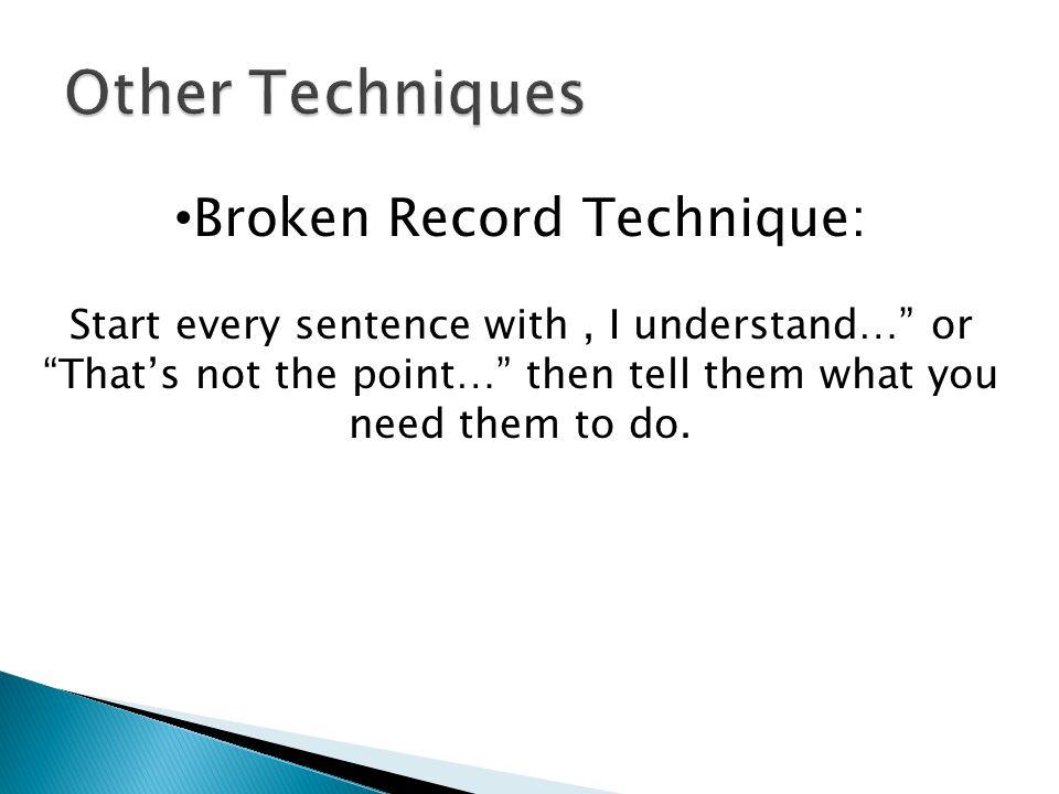 Broken Record Technique: