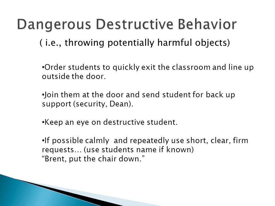 Dangerous Destructive Behavior