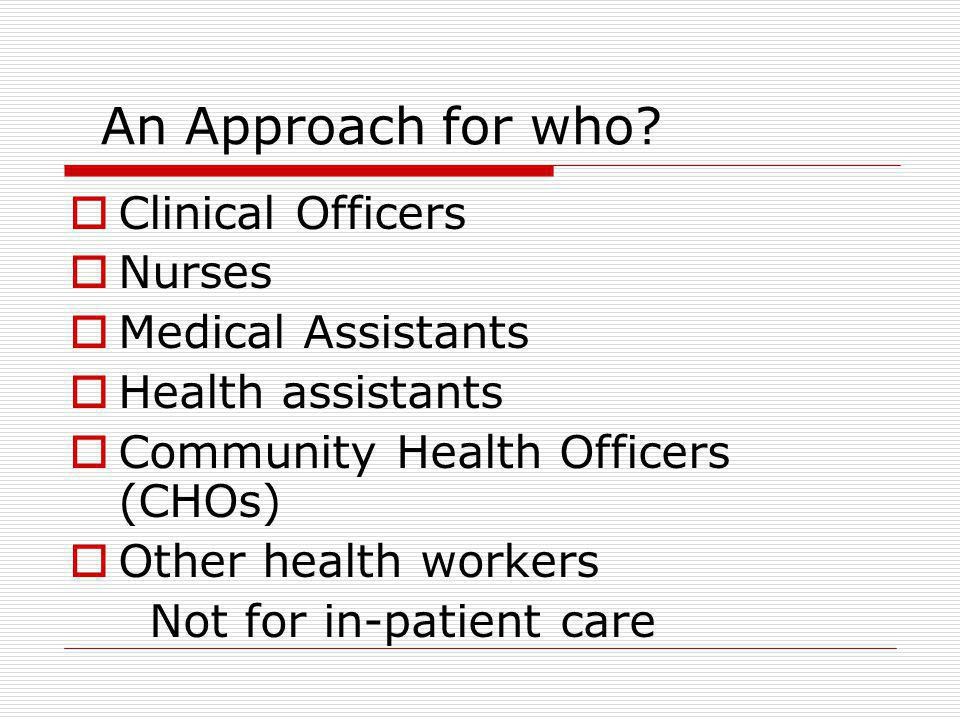 An Approach for who Clinical Officers Nurses Medical Assistants