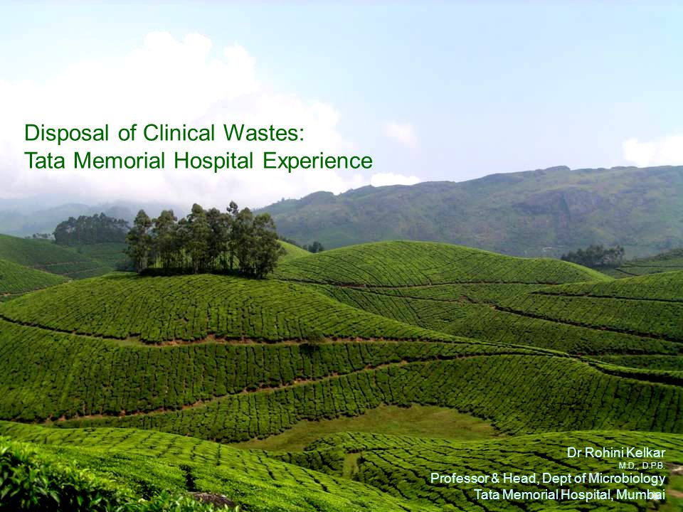 Disposal of Clinical Wastes: Tata Memorial Hospital Experience