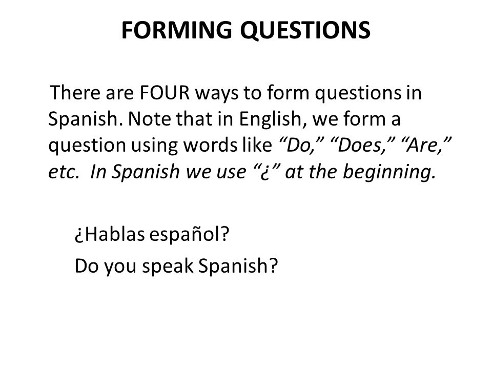 FORMING QUESTIONS