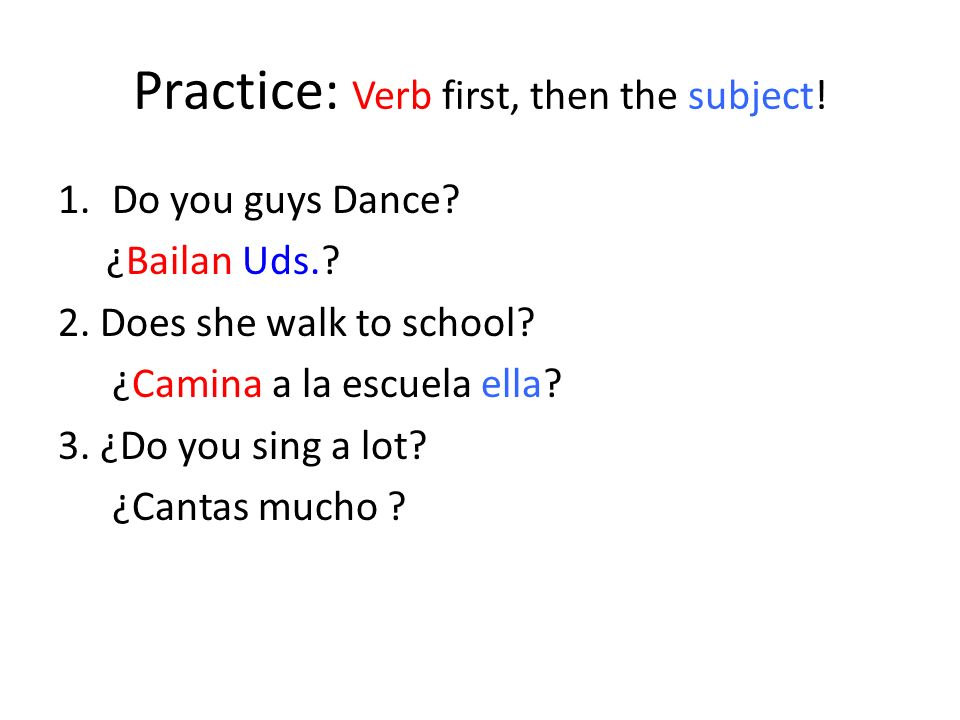 Practice: Verb first, then the subject!