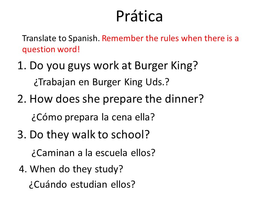 Prática 1. Do you guys work at Burger King