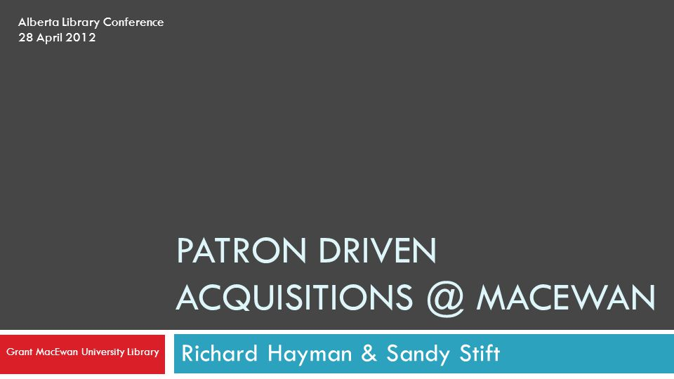 Patron Driven Acquisitions @ Macewan