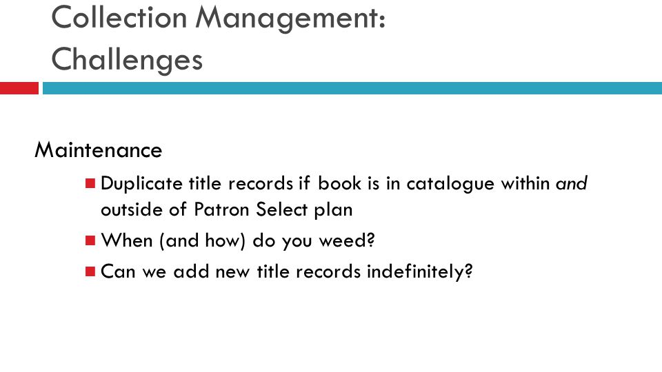 Collection Management: Challenges