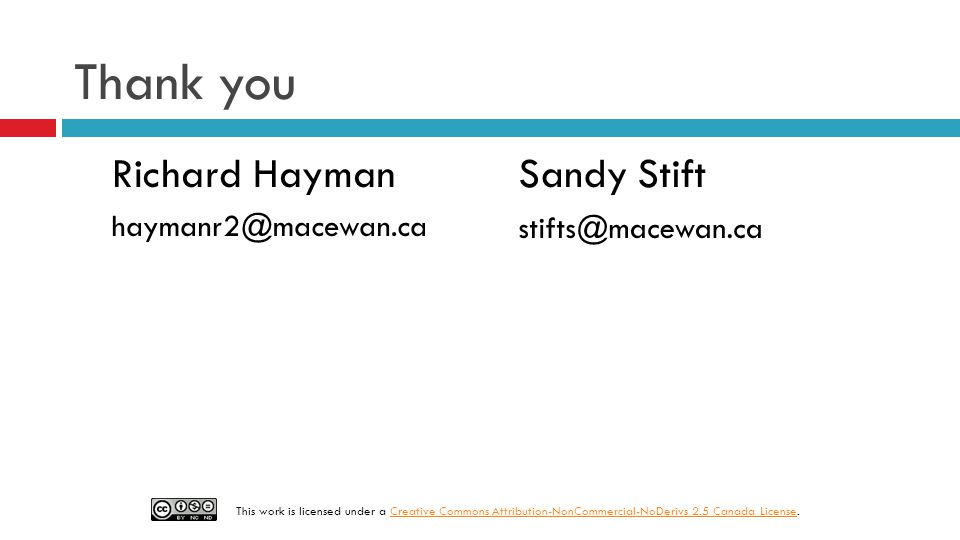 Thank you Richard Hayman Sandy Stift haymanr2@macewan.ca