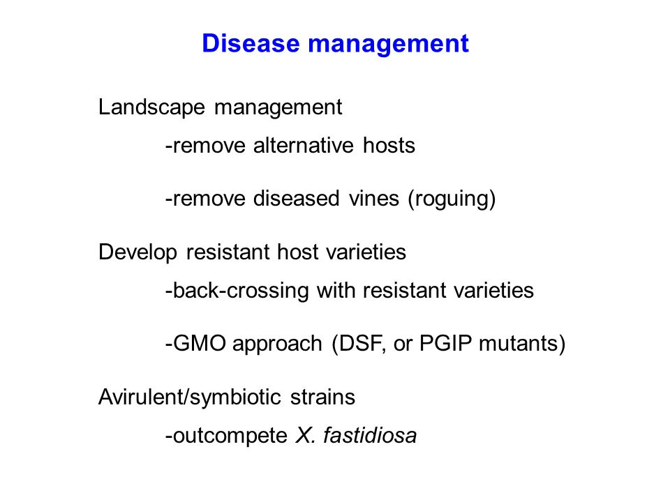 Disease management Landscape management -remove alternative hosts