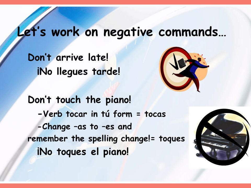 Let's work on negative commands…