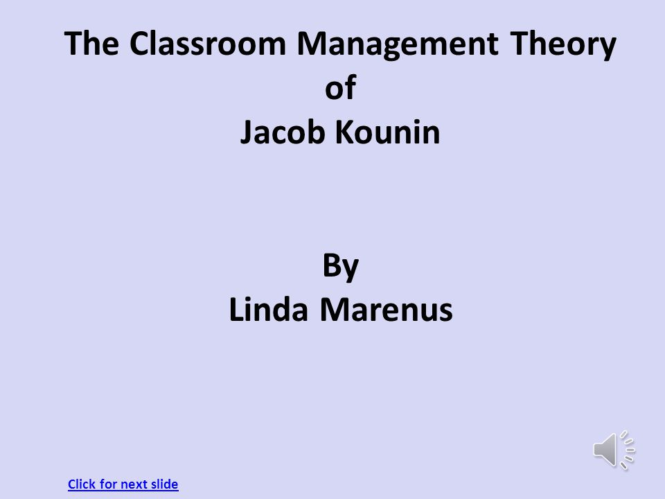 The Classroom Management Theory