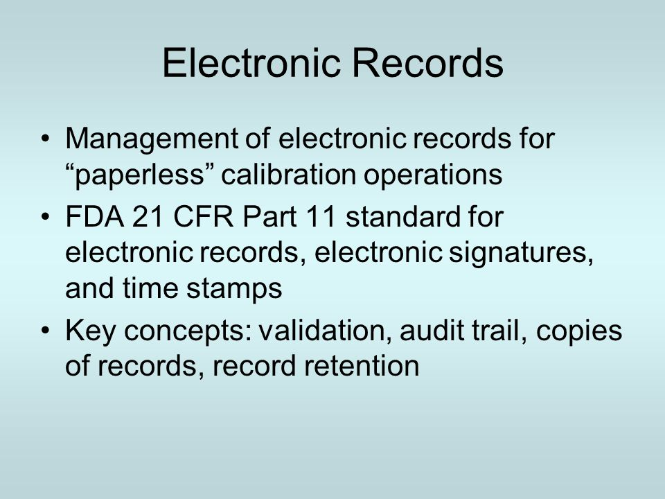 Electronic Records Management of electronic records for paperless calibration operations.