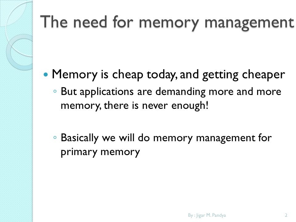 The need for memory management