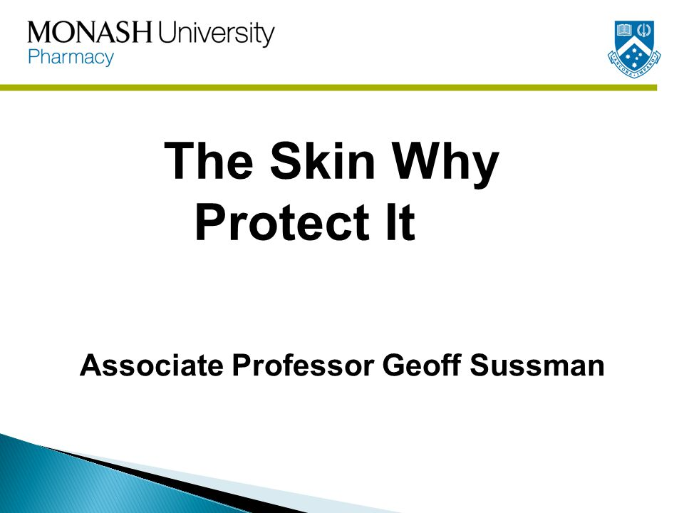 The Skin Why Protect It Associate Professor Geoff Sussman