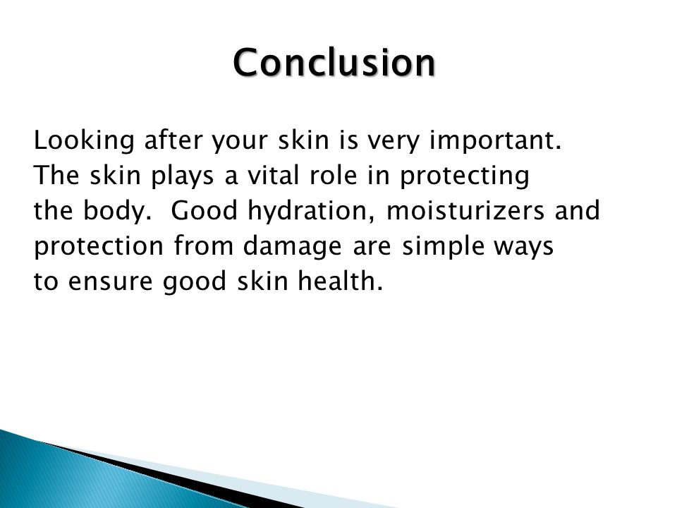 Looking after your skin is very important.