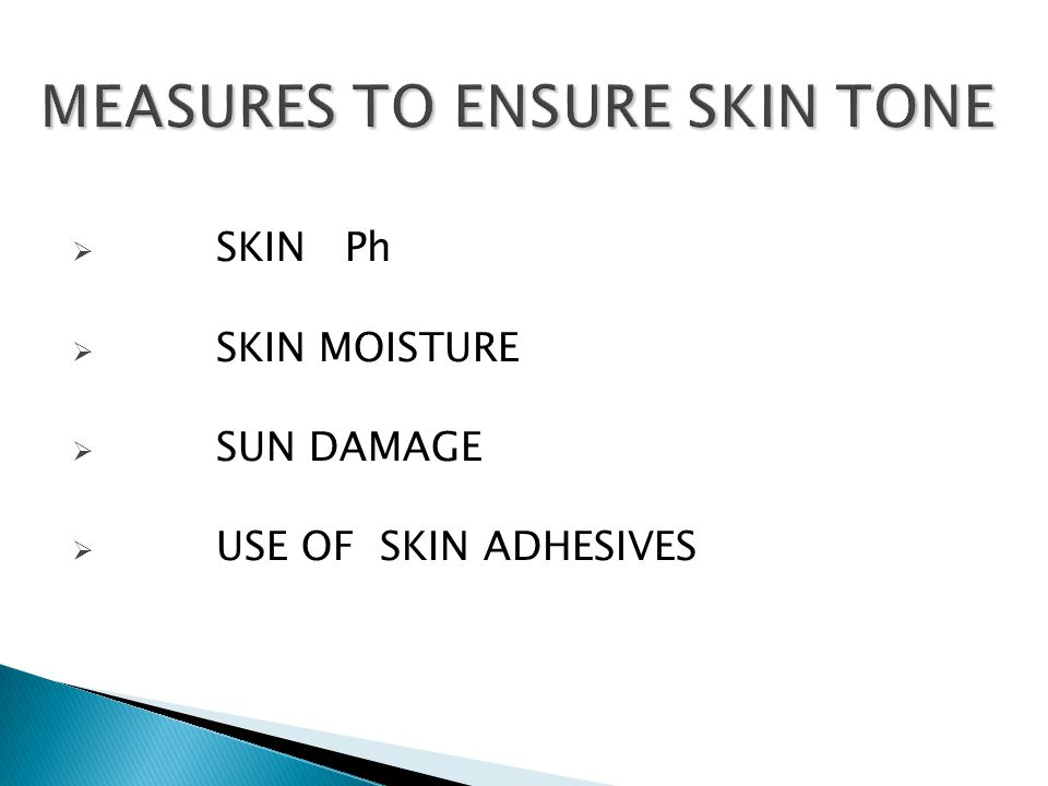 MEASURES TO ENSURE SKIN TONE
