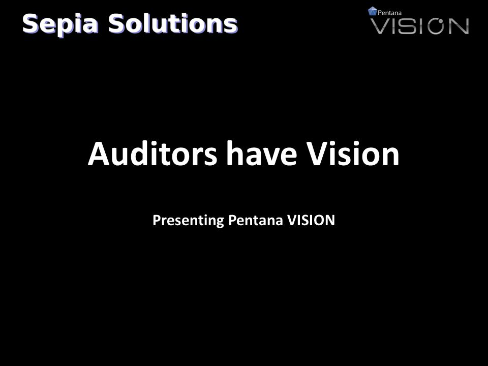 Presenting Pentana VISION