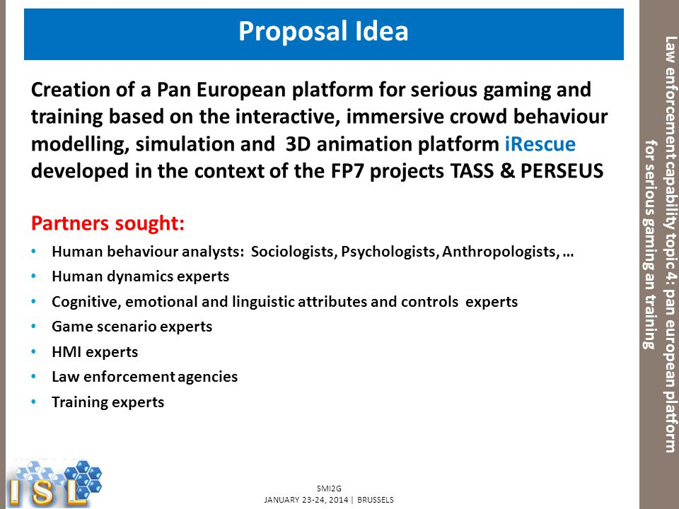 Proposal Idea Law enforcement capability topic 4: pan european platform for serious gaming an training.