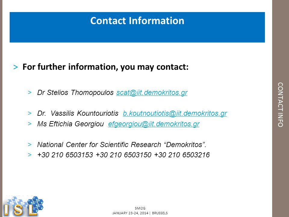 Contact Information CONTACT INFO. For further information, you may contact: Dr Stelios Thomopoulos