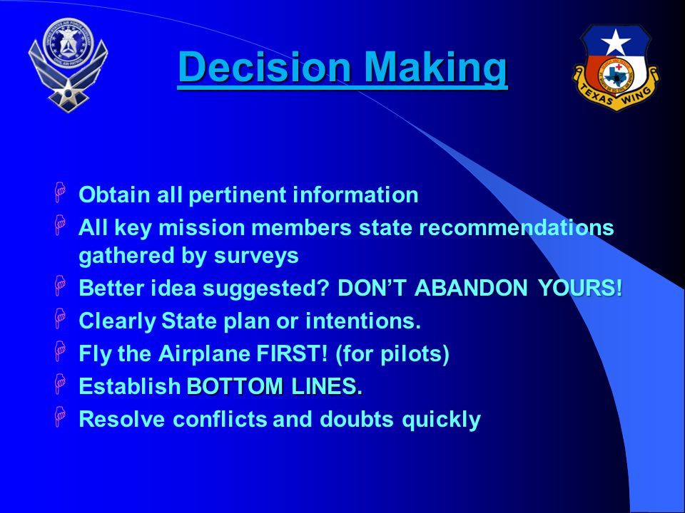 Decision Making Obtain all pertinent information