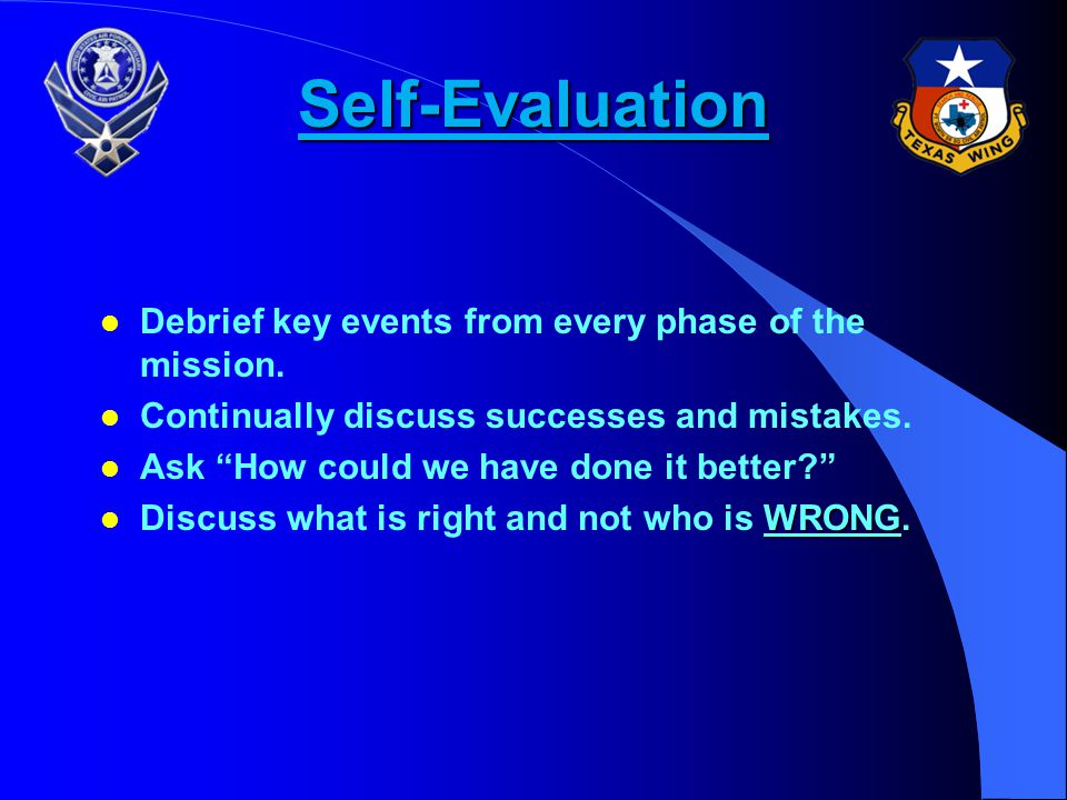 Self-Evaluation Debrief key events from every phase of the mission.