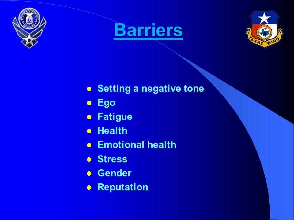 Barriers Setting a negative tone Ego Fatigue Health Emotional health