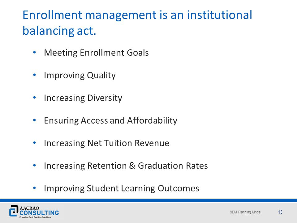 Enrollment management is an institutional balancing act.