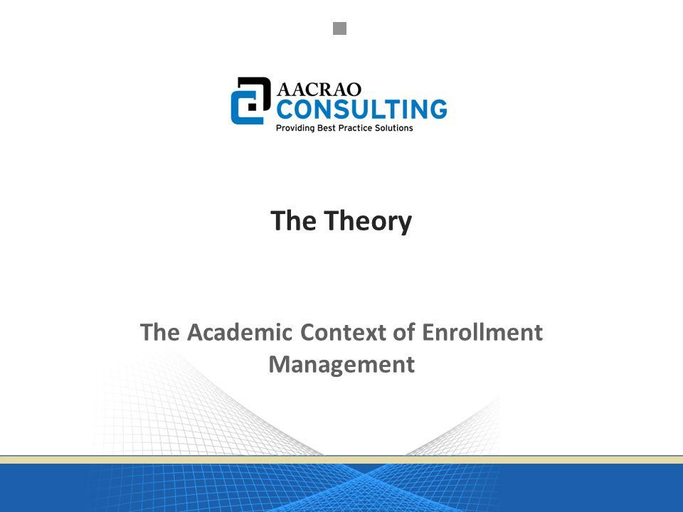 The Academic Context of Enrollment Management