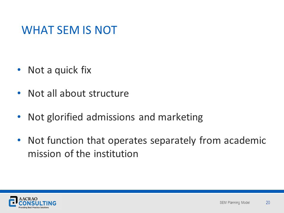 WHAT SEM IS NOT Not a quick fix Not all about structure