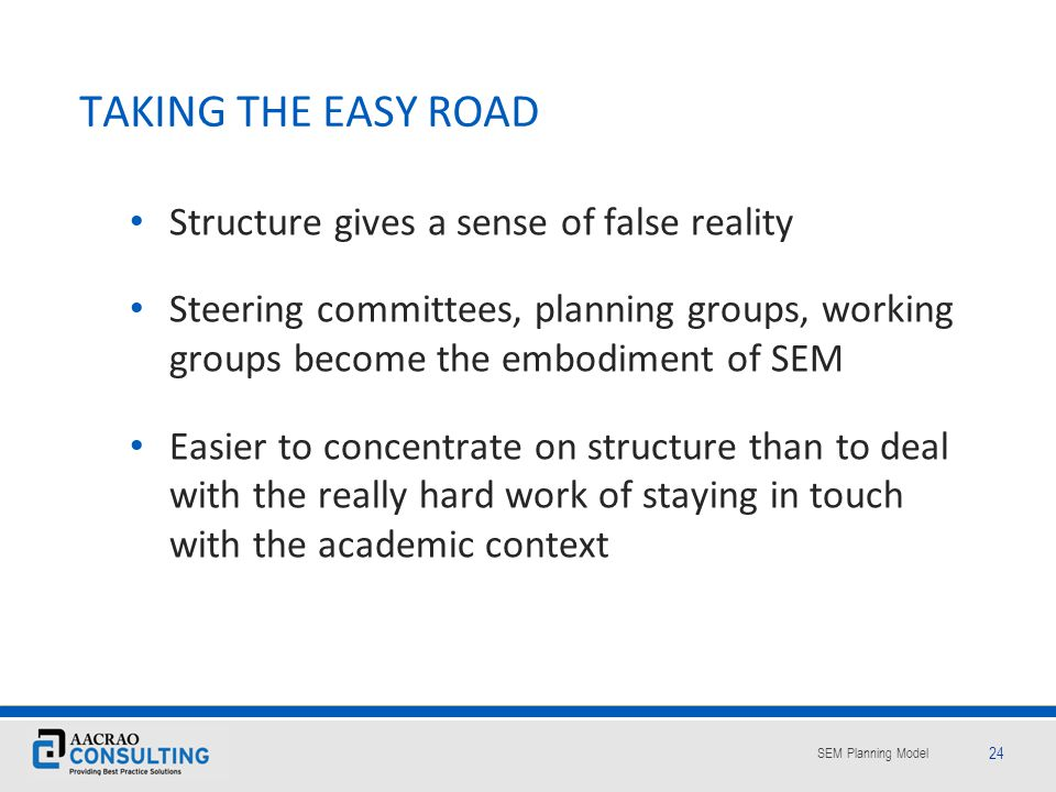 TAKING THE EASY ROAD Structure gives a sense of false reality
