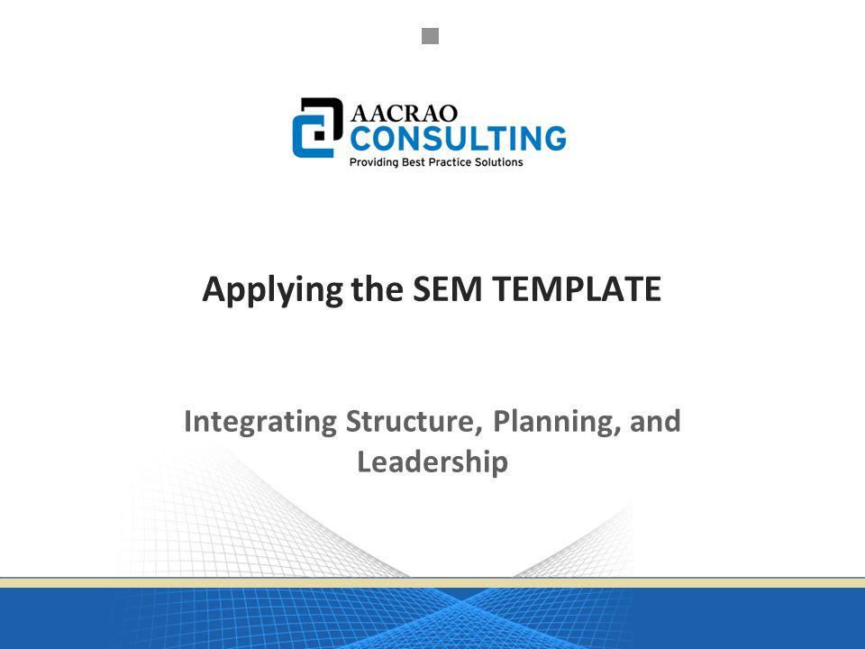 Applying the SEM TEMPLATE