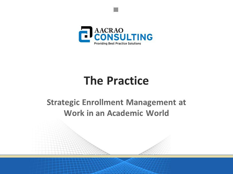 Strategic Enrollment Management at Work in an Academic World