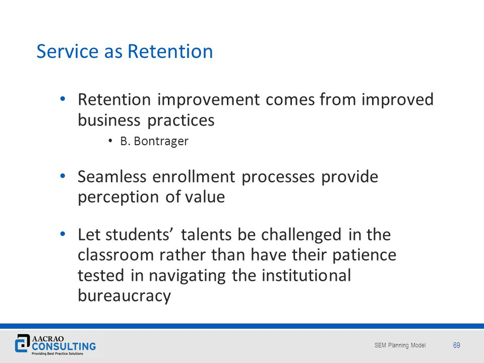 Service as Retention Retention improvement comes from improved business practices. B. Bontrager.