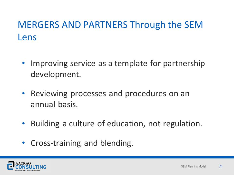 MERGERS AND PARTNERS Through the SEM Lens