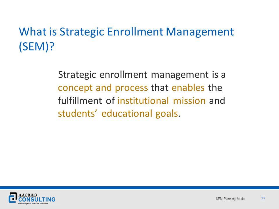 What is Strategic Enrollment Management (SEM)