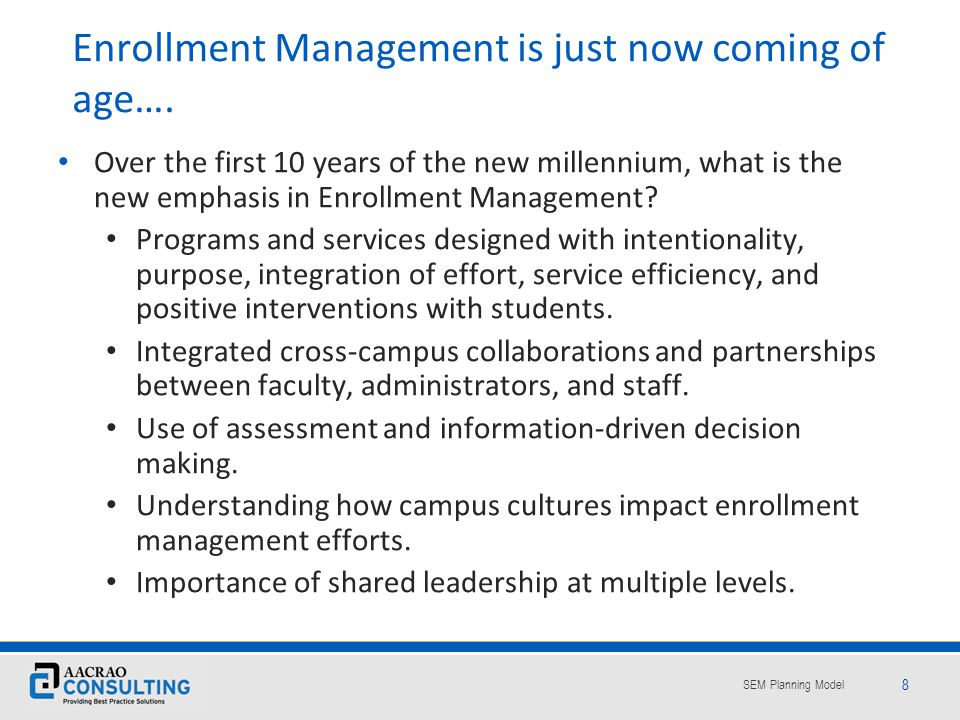 Enrollment Management is just now coming of age….