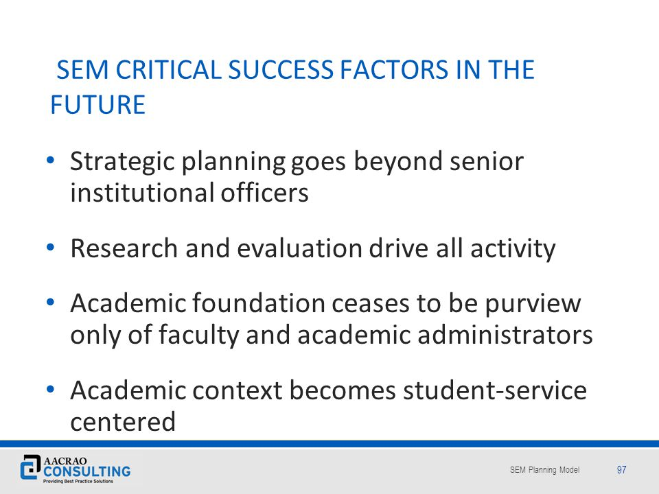 SEM CRITICAL SUCCESS FACTORS IN THE FUTURE