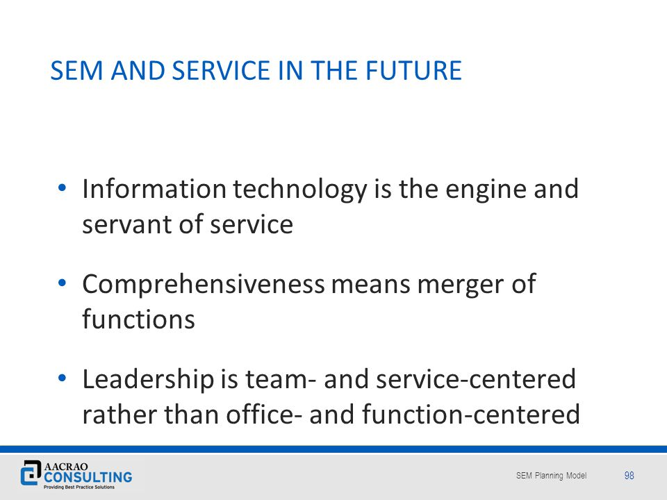 SEM AND SERVICE IN THE FUTURE
