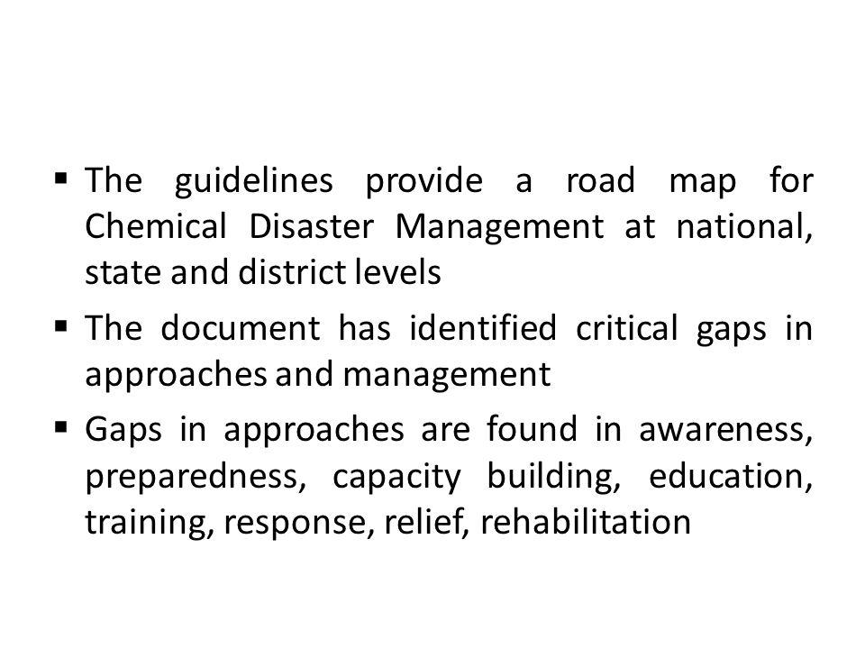 The guidelines provide a road map for Chemical Disaster Management at national, state and district levels