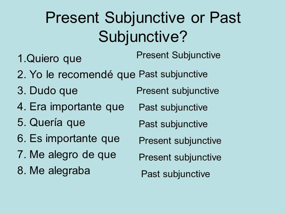 Present Subjunctive or Past Subjunctive