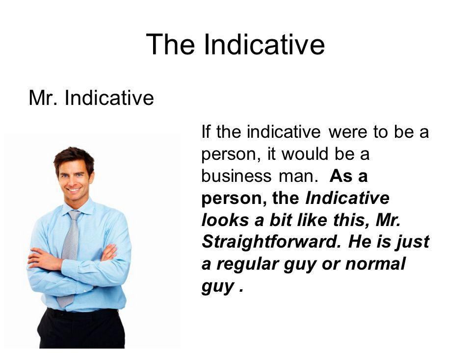 The Indicative Mr. Indicative
