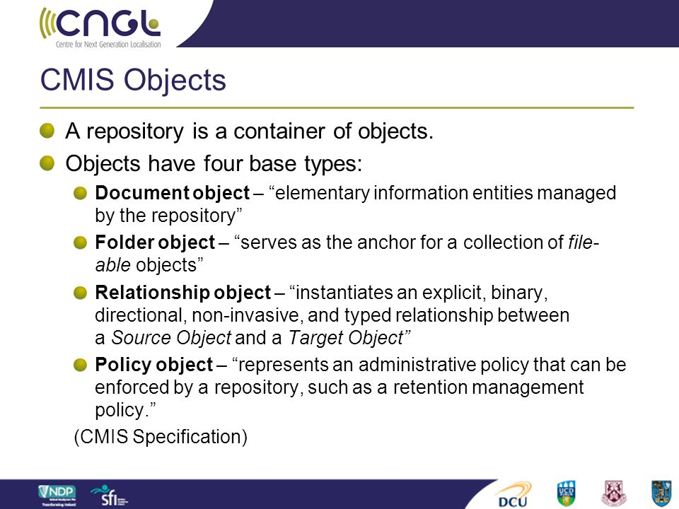 CMIS Objects A repository is a container of objects.